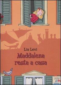 Maddalena resta a casa / Lia Levi ; illustrazioni di Desideria Guicciardini ; scheda storica di Luciano Tas