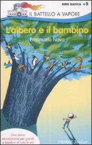 L'albero e il bambino / Emanuela Nava ; illustrazioni di Desideria Guicciardini