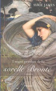 I sogni perduti delle sorelle Brontë
