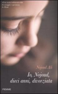 Io, Nojoud, 10 anni, divorziata