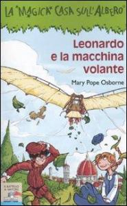 Leonardo e la macchina volante / di Mary Pope Osborne ; illustrazioni di Sal Murdocca ; traduzione di Matilde Macaluso