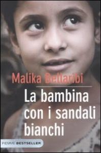 La bambina con i sandali bianchi / Malika Bellaribi