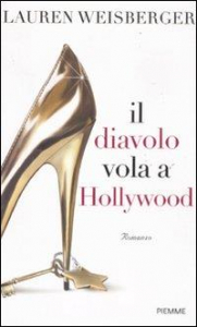 Il diavolo vola a Hollywood / Lauren Weisberger