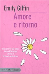 Amore e ritorno / Emily Giffin ; traduzione di Barbara Serra