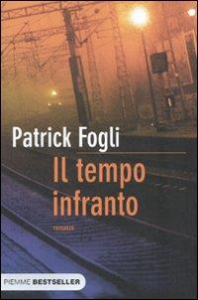 Il tempo infranto / Patrick Fogli