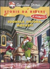 Suonala ancora, Mozart / Geronimo Stilton