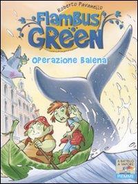 Flambus Green. Operazione balena
