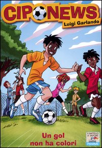 Un gol non ha colori / Luigi Garlando ; illustrazioni di Valentino Forlini