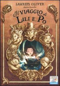 Il viaggio di Lili e Po / Lauren Oliver ; traduzione di Francesca Flore ; illustrazioni di Linda Cavallini