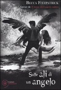 Sulle ali di un angelo/ Becca Fitzpatrick