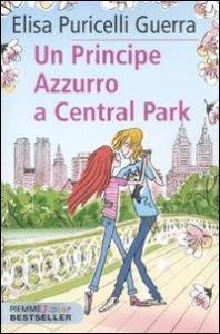 Un principe azzurro a Central Park / Elisa Puricelli Guerra ; illustrazioni di Sara Not