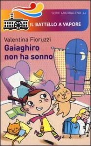 Gaiaghiro non ha sonno