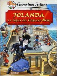 Jolanda, la figlia del Corsaro Nero / Geronimo Stilton