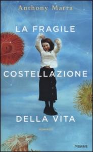La fragile costellazione della vita / Anthony Marra ; traduzione di Laura Prandino