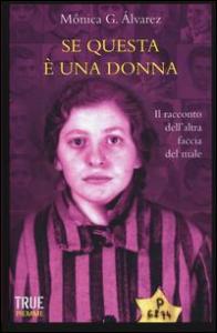 Se questa è una donna : il racconto dell'altra faccia del male / Mónica G. Álvarez ; traduzione di Franca Genta Bonelli