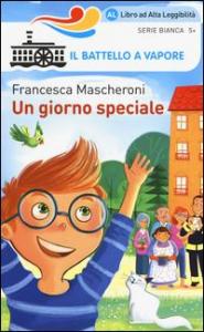 Un giorno speciale / Francesca Mascheroni ; illustrazioni di Claudio Cerri