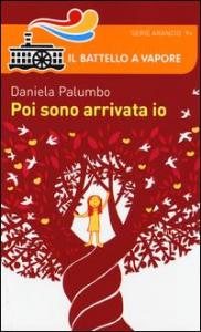 Poi sono arrivata io / Daniela Palumbo ; illustrazioni di Desideria Guicciardini