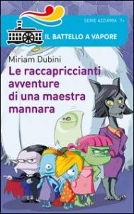 Le raccapriccianti avventure di una maestra mannara / Miriam Dubini ; illustrazioni di Alfio Buscaglia