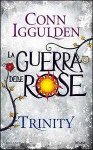 La guerra delle Rose. Trinity