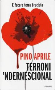 Terroni 'ndernescional : e fecero terra bruciata / Pino Aprile
