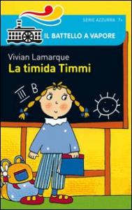 La timida Timmi / Vivian Lamarque ; illustrazioni di Nicoletta Costa