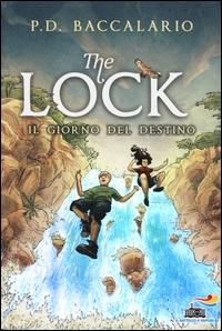 The Lock. [6]: Il giorno del destino