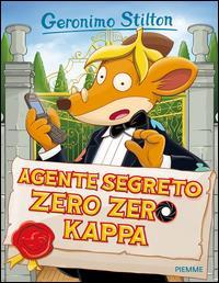Agente segreto zero zero kappa / Geronimo Stilton