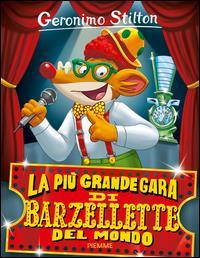 La più grande gara di barzellette del mondo / Geronimo Stilton