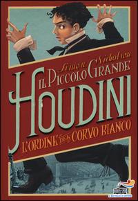 Il piccolo grande Houdini.  L'Ordine del Corvo Bianco