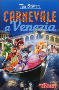 Carnevale a Venezia / Tea Stilton