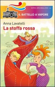 La stoffa rossa / Anna Lavatelli ; illustrazioni di Maurizia Rubino