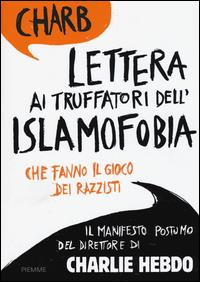Lettera ai truffatori dell'islamofobia che fanno il gioco dei razzisti