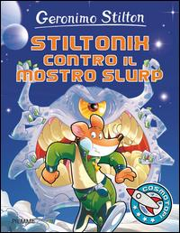 Stiltonix contro il mostro slurp!