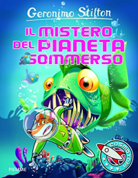 Il mistero del pianeta sommerso / Geronimo Stilton