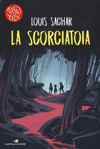 La scorciatoia / Louis Sachar ; traduzione di Flora Bonetti