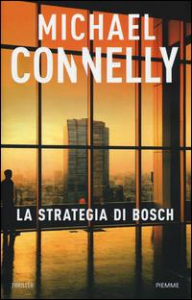 La strategia di Bosch / Michael Connelly ; traduzione di Alfredo Colitto