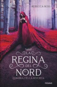 La regina del Nord. L'ombra della rivolta