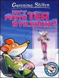 Dov'è finita Tea Stiltonix?