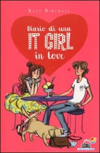 Diario di una It Girl in love / Katy Birchall ; traduzione di Mathilde Bonetti