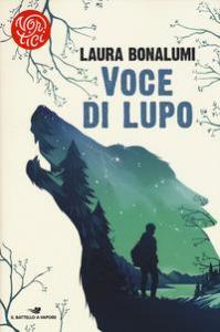 Voce di lupo / Laura Bonalumi
