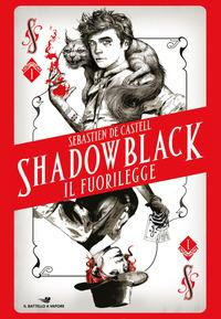 Shadowblack. Il fuorilegge