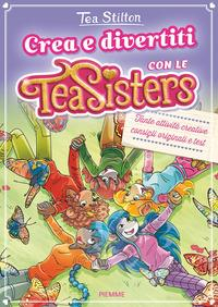 Crea e divertiti con le Tea Sisters