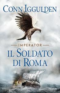 Il soldato di Roma / Conn Iggulden