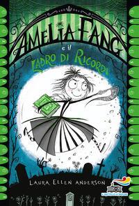 Amelia Fang. Amelia Fang e il ladro di ricordi