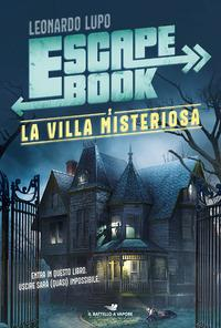 Escape book. La villa misteriosa
