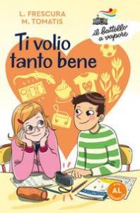 Ti volio tanto bene / Loredana Frescura, Marco Tomatis ; illustrazioni di Sara Menetti