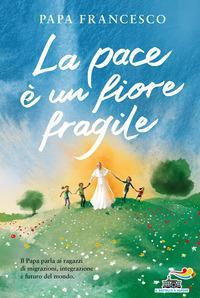 La pace è un fiore fragile