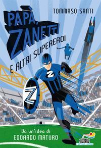 Papà, Zanetti e altri supereroi