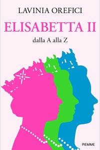 Elisabetta 2. dalla A alla Z