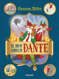 Il mio amico Dante /Geronimo Stilton
